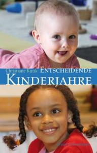 """Buch """"Entscheidende Kinderjahre"""" von Chrisitane Kutik"""